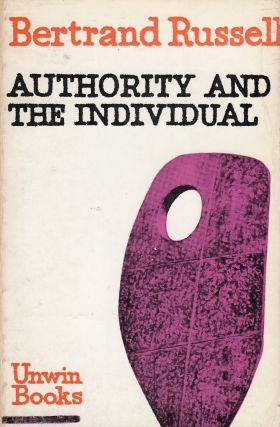 Authority and the Individual. Bertrand Russell.