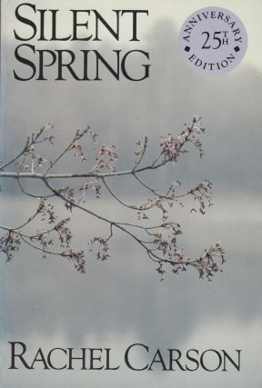 Silent Spring (Twenty-Fifth Anniversary Edition). Paul Brooks Rachel Carson, foreword