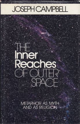 The Inner Reaches of Outer Space. Joseph Campbell.