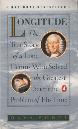 Longitude: The True Story of a Lone Genius Who Solved the Greatest Scientific Problem of His...