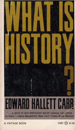 What is History? The George Macaulay Trevelyan Lectures Delivered at the University of Cambridge...