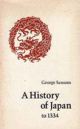 A History of Japan to 1334. George Samson.