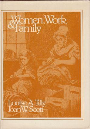 Women, Work & Family. Joan W. Scott Louise A. Tilly