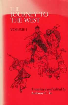 The Journey to the West, Volume I. Anthony C. Yu, ed and tr.