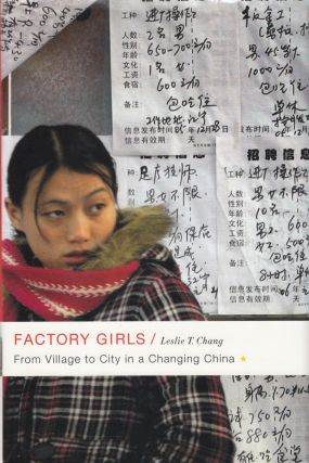 Factory Girls: From Village to City in a Changing China. Leslie T. Chang