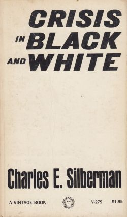 Crisis in Black and White. Charles E. Silberman