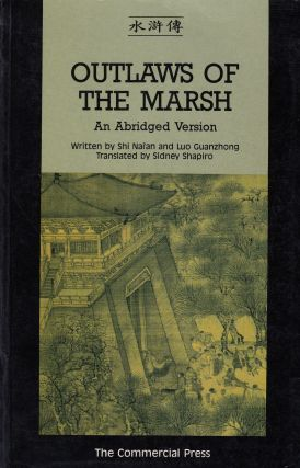 Outlaws of the Marsh: An Abridged Version. Luo Guanzhong Shi Nai'an, Sidney Shapiro, tr