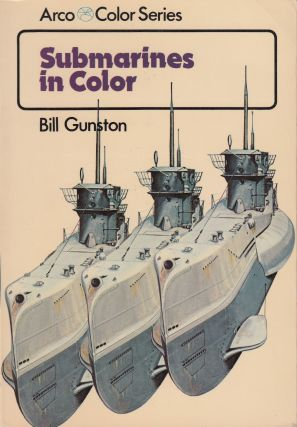 Submarines in Color. Bill Gunston.