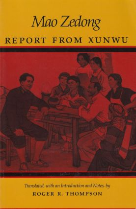 Report From Xunwu. Roger R. Thompson Mao Zedong, intro and notes tr.