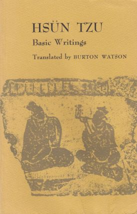 Basic Writings of Hsun Tzu. Burton Watson Hsun Tzu, tr