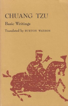 Basic Writings of Chuang Tzu. Burton Watson Chuang Tzu, tr