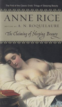 The Claiming of Sleeping Beauty. Anne Rice, A N. Roquelaure.