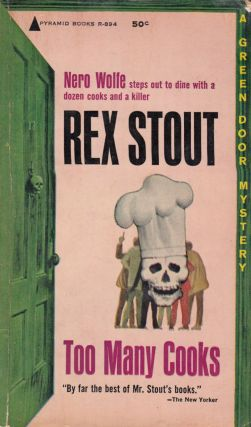 Too Many Cook: A Nero Wolfe Mystery. Rex Stout