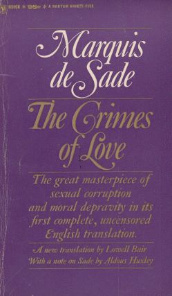 The Crimes of Love: Three Novellas by the Marquis de Sade. Lowell Blair Marquis de Sade, Aldous...