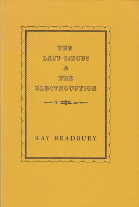 The Last Circus and the Electrocution. Ray Bradbury