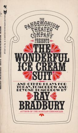The Wonderful Ice Cream Suit and other plays. Ray Bradbury.