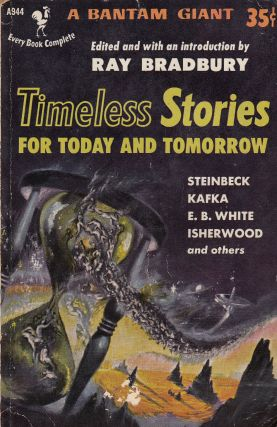 Timeless Stories For Today and Tomorrow. Ray Bradbury, ed and intro.