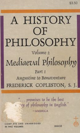 A History of Philosophy Volume 2: Mediaeval Philosophy - Part 1 Augustine to Bonaventure....