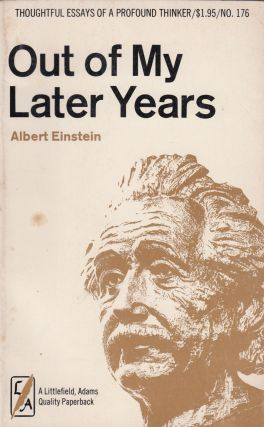 Out of My Later Years. Albert Einstein