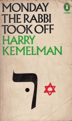 Monday the Rabbi Took Off. Harry Kemelman