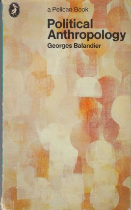 Political Anthropology. George Balandier.