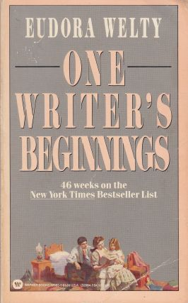 One Writer's Beginnings. Eudora Welty