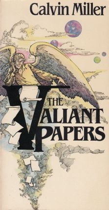 The Valiant Papers. Calvin Miller