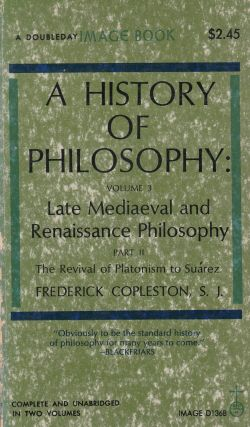 A History of Philosophy: Volume 3 - Late Medieval and Renaissance Philosophy (Part II: The...