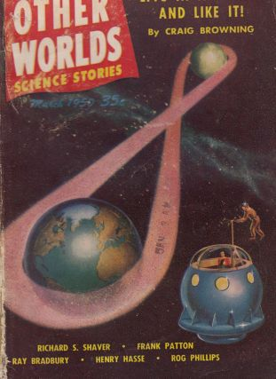 Other Worlds Science Stories Vol. 1, No.3 - March 1950. Ray Palmer.