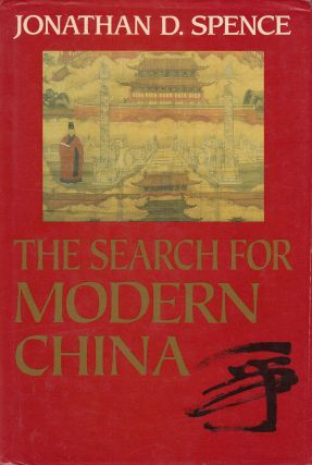 The Search for Modern China. Jonathan D. Spence