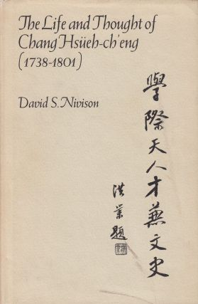 The Life and Thought of Chang Hsueh-ch'eng (1738-1801). David S. Nivison