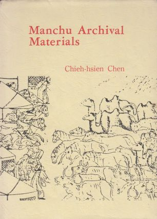 Manchu Archival Materials. Chieh-hsien Chen