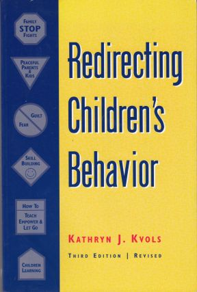 Redirecting Children's Behavior. Kathryn J. Kvols