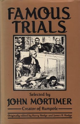 Famous Trials. Harry Hodge John Mortimer, James H. Hodge