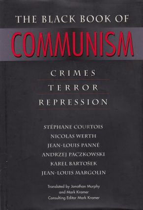 The Black Book of Communism: Crimes, Terror, Repression. Nicolas Werth Stephane Courtois, Mark...