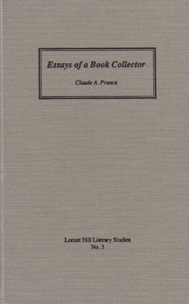 Essays of a Book Collector: Reminiscences on Some Old Books and Their Authors. Claude A. Prance