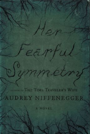 Her Fearful Symmetry: A Novel. Audrey Niffenegger