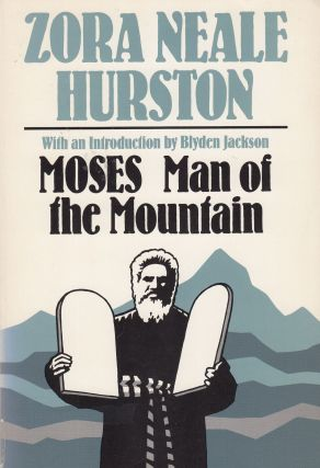 Moses: Man of the Mountain. Zora Neale Hurston