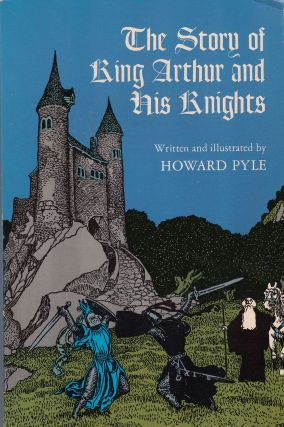 The Story of Kind Arthur and His Knights. Howard Pyle