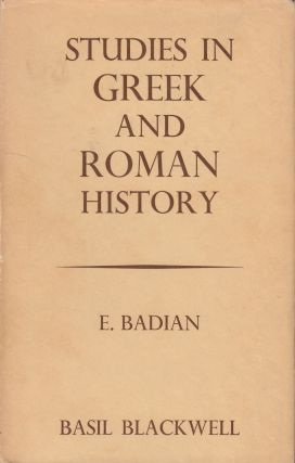 Studies in Greek and Roman History. E. Badian