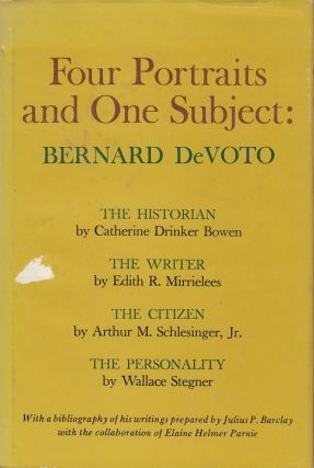 Bernard de Voto: Four Portraits and One Subject (with a bibliography of his writings). Edith R....
