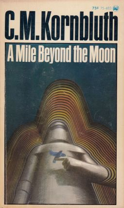 A Mile Beyond the Moon. C M. Kornbluth.