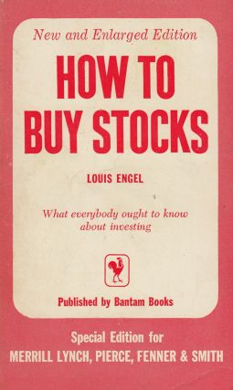 How to Buy Stocks: What Everybody Ought to Know About Investing. Louis Engel
