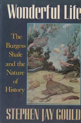 Wonderful Life: The Burgess Shale and the Nature of History. Stephen Jay Gould.