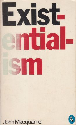 Existentialism. John Macquarrie.
