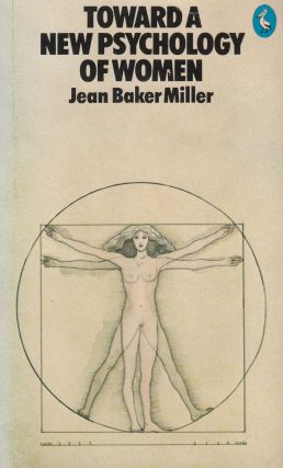 Toward a New Psychology of Women. Jean Baker Miller