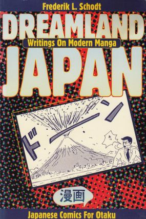Dreamland Japan: Writings on Modern Manga. Frederik L. Schodt