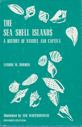 The Sea Shell Islands: A History of Sanibel and Captiva. Elinore M. Dormer