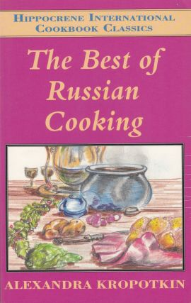 The Best of Russian Cooking. Alexandra Kropotikin.