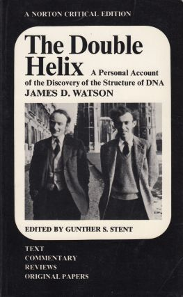 The Double Helix: A Personal Account of the Discovery of the Structure of DNA. James D. Watson.